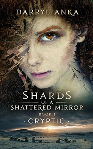 Shards of a Shattered Mirror Book I: Cryptic