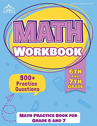6th and 7th Grade Math Workbook: Math Practice Book for Grade 6 and 7: [New...
