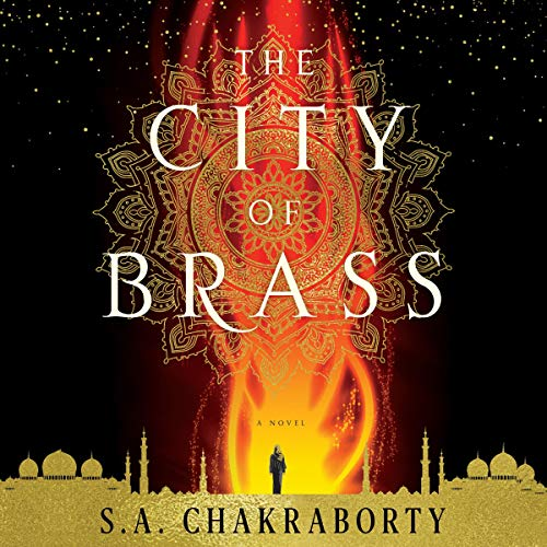 The City of Brass Audiobook By S. A. Chakraborty cover art