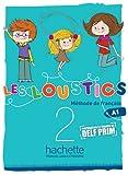 Les loustics. Livre de l'élève. Per le Scuola elementare: Méthode de français: Vol. 2