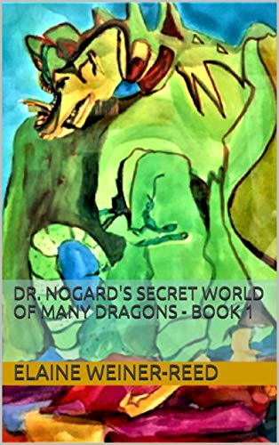 Dr. Nogard's Secret World of Many Dragons - Book 1 (English Edition)