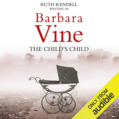 The Child's Child                   By:                                                                                                                                 Barbara Vine                               Narrated by:                                                                                                                                 Finty Williams                      Length: 9 hrs and 50 mins     31 ratings     Overall 3.9