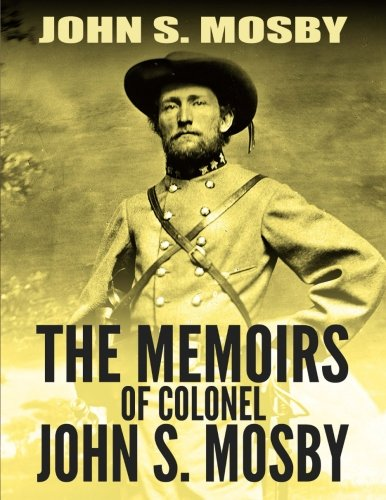 The Memoirs of Colonel John S. Mosb…