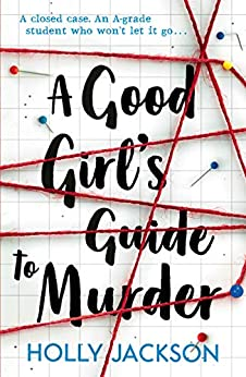 A Good Girl's Guide to Murder by [Holly Jackson]