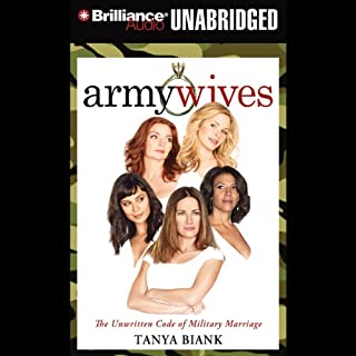 Army Wives     The Unwritten Code of Military Marriage              By:                                                                                                                                 Tanya Biank                               Narrated by:                                                                                                                                 Laural Merlington                      Length: 10 hrs and 11 mins     56 ratings     Overall 3.9