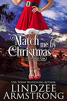 Match Me by Christmas (No Match for Love Christmas Book 2) by [Lindzee Armstrong]