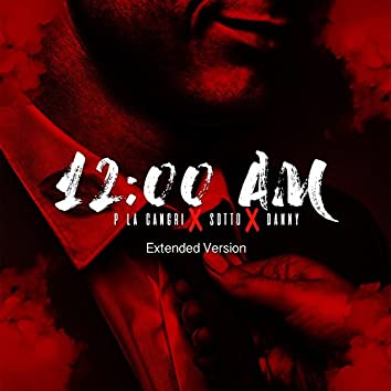 12:00 A.M. (feat. Sotto & Danny) [Extended Version]