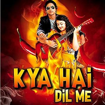 Kya Hai Dil Me