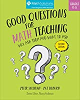 Good Questions for Math Teaching: Why Ask Them and What to Ask, Grades K-5