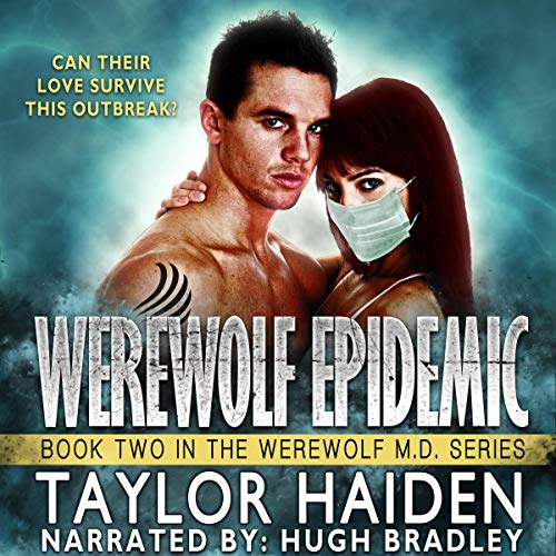 Werewolf Epidemic: A Louisiana Doctor Paranormal Romance cover art