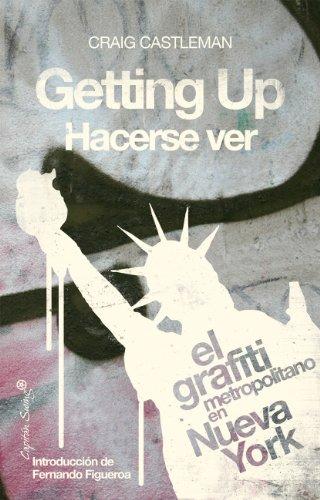 Getting Up / Hacerse Ver.: El grafiti metropolitano en Nueva York (Inclasificables)