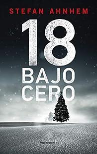 18 bajo cero par Stefan Ahnhem