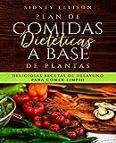 Plan de Comidas Dietéticas a Base de Plantas: Deliciosas Recetas de Desayuno Para Comer Limpio (Libro en Espanol/ Plant Based Diet Meal Plan Spanish Version): 1