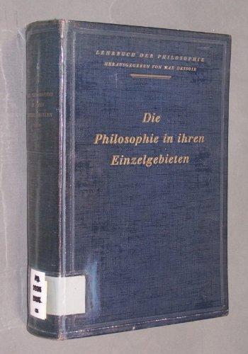 Die Philosophie in ihren Einzelgebieten. Dargestellt von Erich Becher, Kurt Koffka, Paul Menzer, J. Baptist Riefert, u. a. (= Lehrbuch der Philosophie. Herausgegeben von Max Dessoir).