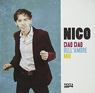 Ciao Ciao Bell'Amore Mio by NICO (2015-03-31)