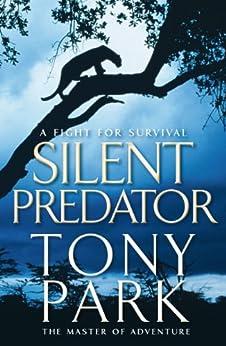 Silent Predator by [Tony Park]