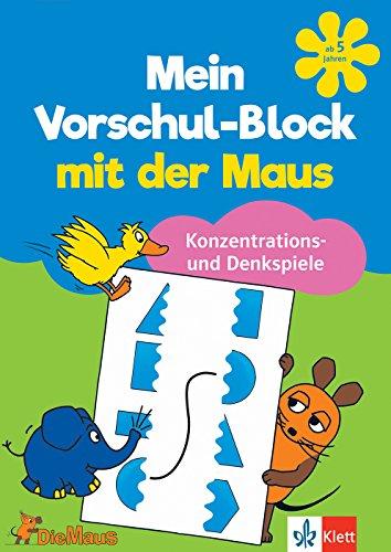 Die Maus – Mein Vorschul-Block mit der Maus Konzentrations- und Denkspiele: Vorschule ab 5 Jahren: Schulstart, Vorschule ab 5 Jahren (Üben mit der MAUS)