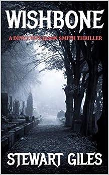 Wishbone: A chilling thriller with a dark twist (A DS Jason Smith Thriller Book 16) by [Stewart Giles]