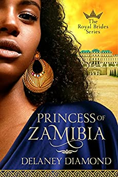 Princess of Zamibia (Royal Brides Book 1) by [Delaney Diamond]