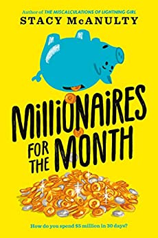 Millionaires for the Month by [Stacy McAnulty]