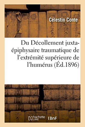 Du Décollement juxta-épiphysaire traumatique de l'extrémité supérieure de l'humérus (Sciences)