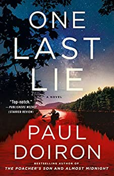 One Last Lie: A Novel (Mike Bowditch Mysteries Book 11) by [Paul Doiron]