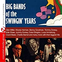 Big Bands of the Swingin' Years