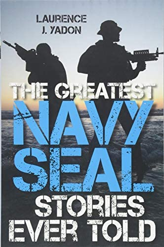 The Greatest Navy SEAL Stories Ever Told product image