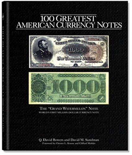 Compare Textbook Prices for 100 Greatest American Currency Notes: The Stories Behind The Most Colonial, Confederate, Federal, Obsolete, and Private American Notes 1st Edition ISBN 9780794820060 by Q. David Bowers, David M. Sundman