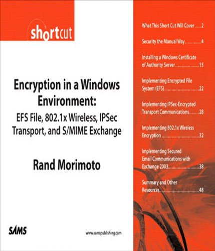 Encryption in a Windows Environment: EFS File, 802.1x Wireless, IPSec Transport, and...
