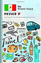 Mexico My Travel Diary: Kids Guided Journey Log Book 6x9 - Record Tracker Book For Writing, Sketching, Gratitude Prompt - Vacation Activities Memories Keepsake Journal - Girls Boys Traveling Notebook