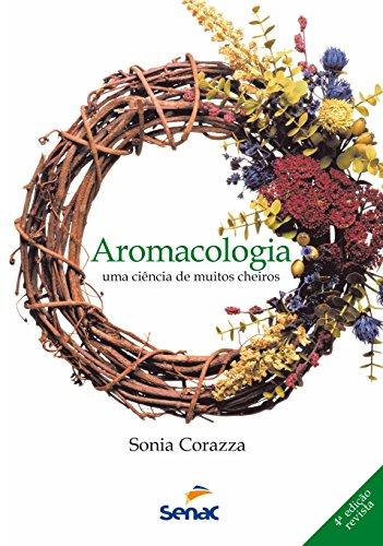 Aromacologia: Uma ciência de muitos cheiros