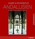 Andalusien: Kunst & Architektur - Brigitte Hintzen-Bohlen