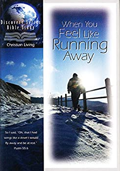 Paperback When You Feel Like Running Away (Discovery Series Bible Study, Christian Living) Book