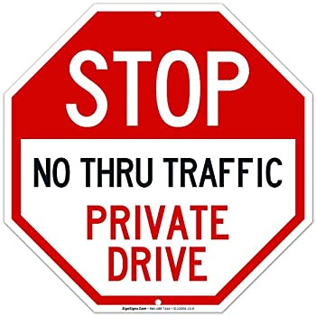 Private Drive Sign No Thru Traffic Sign 12x12 Octagon Shaped Rust Free Aluminum Weather/Fade Resistant Easy Mounting Indoor/Outdoor Use Made in USA by Sigo Signs