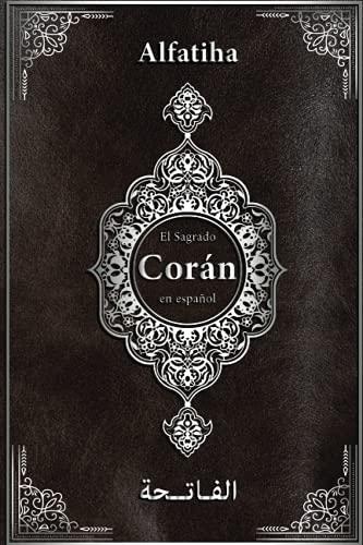 El Corán En Español: Al-Fatihah ( La sura Que Abre )   El Sagrado Corán en español   El Coran Bilingue Arabe Español   + transcripción