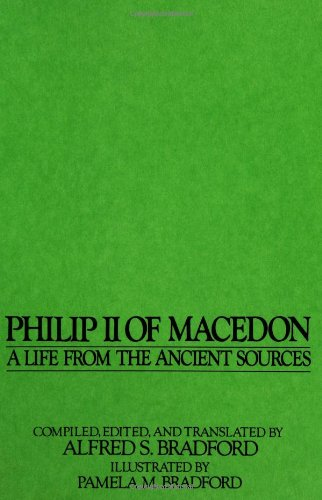 Philip II of Macedon: A Life From the Ancient Sources