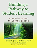 Building a Pathway for Student Learning: A How-To Guide to Course Design