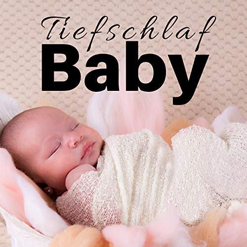 Tiefschlaf Baby: Neue entspannende Schlaflieder zur Beruhigung der Babys