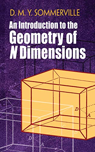An Introduction to the Geometry of N Dimensions (Dover Books on Mathematics)