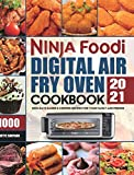 Ninja Foodi Digital Air Fry Oven Cookbook 2021: 1000-Days Easier & Crispier Recipes for Your Family and Friends