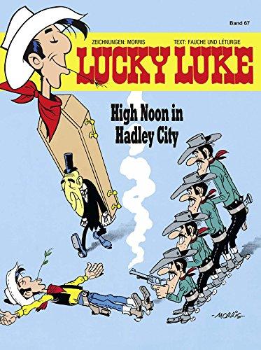 Lucky Luke 67: High Noon in Hadley City (German Edition)