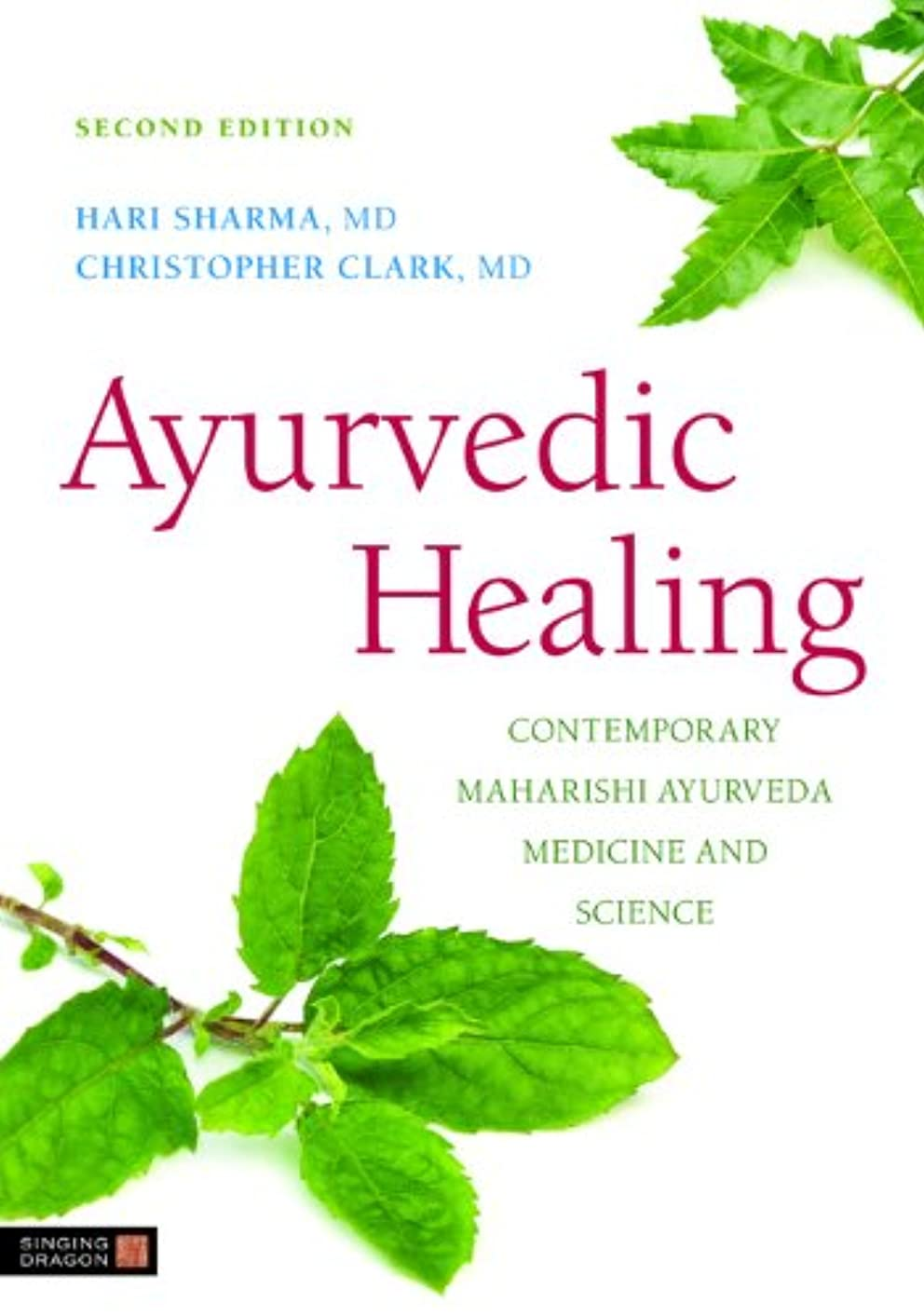 負微生物つぼみAyurvedic Healing: Contemporary Maharishi Ayurveda Medicine and Science Second Edition (English Edition)