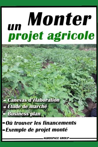 Monter un projet agricole - livre agriculture