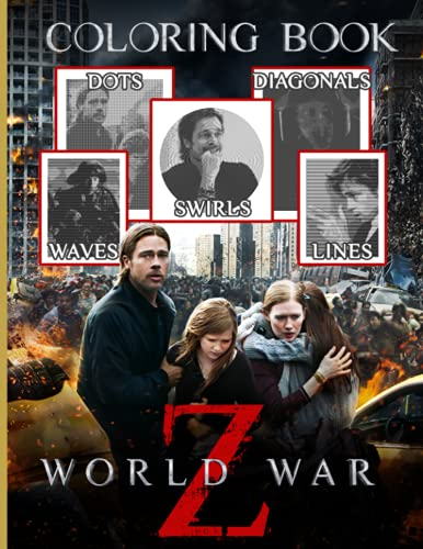 World War Z Dots Swirls Lines Waves Diagonals Coloring Book: Premium Unofficial World War Z Spirograph Styles Colouring Books For Adult And Kid