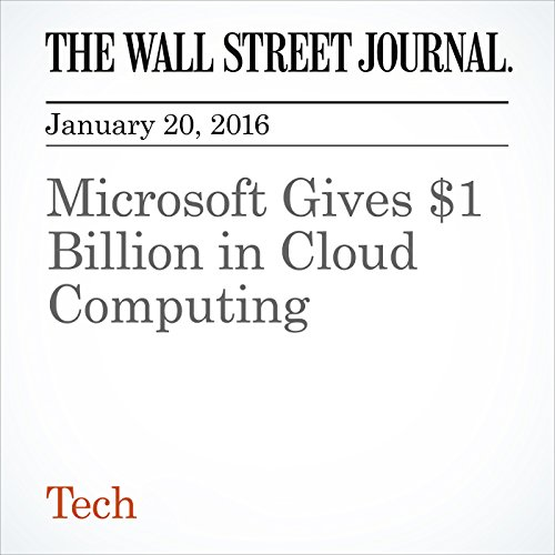 Microsoft Gives $1 Billion in Cloud Computing cover art