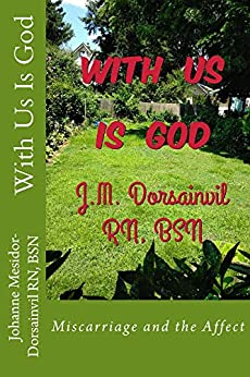 With Us Is God: Miscarriage and the Affect by [Johanne Mesidor-Dorsainvil]