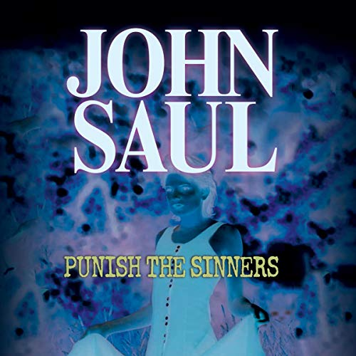 Punish the Sinners Audiobook By John Saul cover art