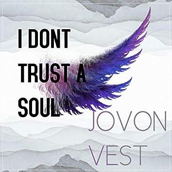 I Don't Trust a Soul