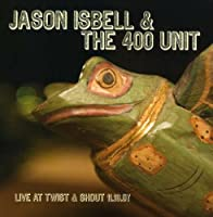 Live at Twist and Shout by Jason Isbell (2008-04-19)